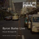 Byron Burke Live House Mixtape #6