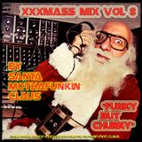 XXX-MasS Vol.8 (2012) ''FuNKy but CHunKy'' (best Xmas Mixtapes 4 a most FUNKY Christmas !!!)