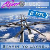 Stayin' yo Layne...dtl