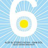 Alef & Stereo Nova - 6am Sol (Quickaras Mashup)