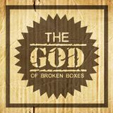 The God of Broken Boxes - The Box of Comfort