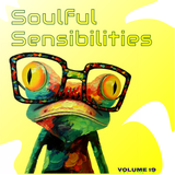 Soulful Sensibilities Vol.19