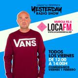 CHUMI DJ presenta YESTERDAY RADIO SHOW LOCA FM MURCIA 1 febrero 2019