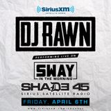 Sway In The Morning - Guest DJ Mix 04/06/2018