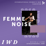 Femme Noise IWD18