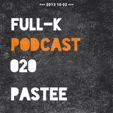Full-K Podcast 020 - Pastee