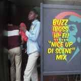 "Buzz (Boss Hi-Fi) ""Nice Up Di Scene"" Mix"