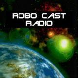 ROBO CAST RADIO - Show 2