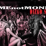faMEnotMONEY - DIZKO SLUTZ