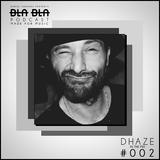Dhaze - Bla Bla's Podcast #002