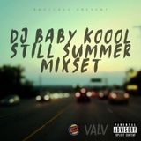 DJ BABY KOOOL - STILL SUMMER mixset 160822