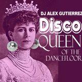 DISCO QUEEN OF THE DANCEFLOOR DJ Alex Gutierrez