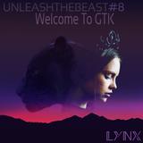 LYNX - Welcome To GTK (UnleashTheBeast #8)