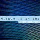 Wisdom is an Art