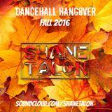 DANCEHALL HANGOVER (Fall 2016 Dancehall) RAW