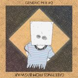Generic Mix #02: Greetings From Big War