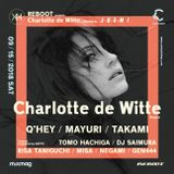 Reboot presents Charlotte de Witte supported by Juemi at contact,Tokyo 15 September.2018