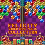 "Video Game Music Collection: ""Felicity"""