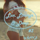 Lux, Lounge & Deep #3
