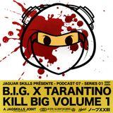 A JAG SKILLS JOINT – B.I.G X TARENTINO - KILL BIG VOLUME 1 (2019)