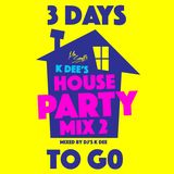 HOUSE PARTY MIX 2 - DJ K DEE  (OLD & NEW SCHOOL)