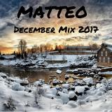 Matteo - December Mix #2017