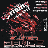 Uprising #hardstyle March 2015