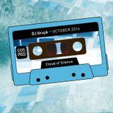 DJ GrujA - October 2016 [COSP022] - Cloud Of Silence podcast