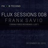 FLUX Sessions #008 with Frank Savio (30-12-15)