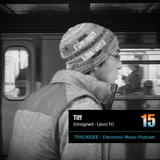 TRACKIDEE PODCAST 15 - Tiff (Unsigned - Lyon / Fr)