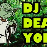 deanyoda - ( Return of the Dj )  March 2013