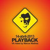 Marcos Martinez @ Playback 14-abr-2013
