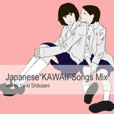 "Japanese ""KAWAII"" Songs mix"