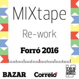 Mauro Telefunksoul Apresenta : MIXtape RE_work Forró 2016 @Correio24HORAS