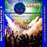 Move Your Feet Vol. 8 - by T. Lewis