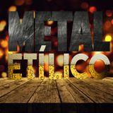 METAL ETÍLICO EPISODIO 44