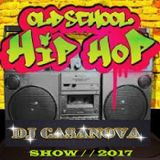 Dj Casanova Hip Hop Show ( 2017 )