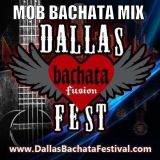 DALLAS BACHATA FESTIVAL MOB ROMANTIC BACHATA MIX