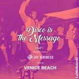 Disco Is The Message #5 w/ Venice Beach