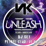 NECK - UNLEASH (Petrol Club) - 01.2015