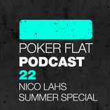 Poker Flat Podcast #22 - Nico Lahs Summer Special