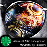 Key Albums of Asian Underground - Mindfilter by TJ Rehmi