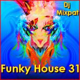 Funky House 31
