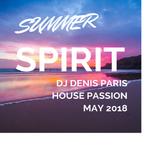 House Passion DJ Denis Paris Summer Time Spirit June 2018