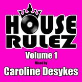 Caroline Desykes - House Rulez Vol.1