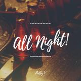 All Night!