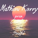 Mathieu Kerry pres. Chill Out & Soulful #1