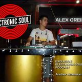 Alex Oreira -- Exclusive Electronic SOUL Podcast -- Another Dimension Vol.4