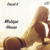David K - Mixtape House 08