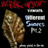 Different Shapes prt2